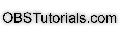 OBS Tutorials – Tips and Tricks for OBS and SLOBS 2021